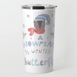 A Snowflake is Winter's Butterfly Travel Mug