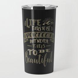 Life Beautiful Quotes Travel Mug