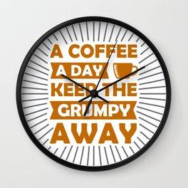Coffee Keeps Grumpy Away Wall Clock