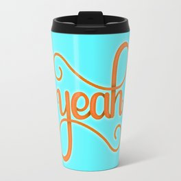 YEAH (BRIGHT HAND LETTERED TYPOGRAPHY ART) Bright Baby Sky Blue and Orange Travel Mug