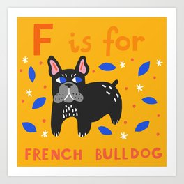 F is for French Bulldog Art Print