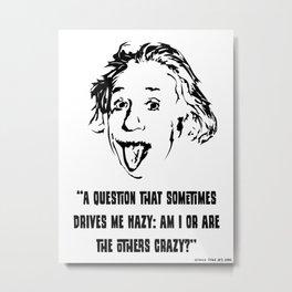 Einstein Crazy Metal Print