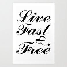 live fast & free Art Print