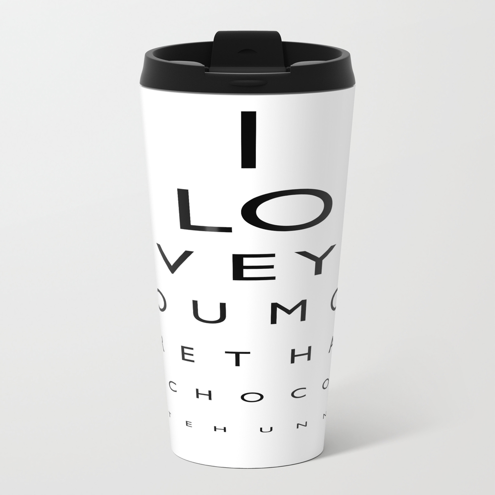 I Love You More Than Chocolate Travel Cup TRM8521198