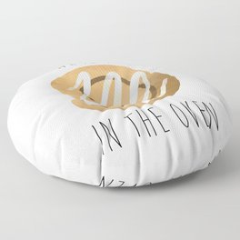 There's A Bun In The Oven Floor Pillow