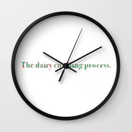 The dairy curdling process. Wall Clock