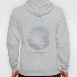 Make Each Day Your Masterpiece I Hoody