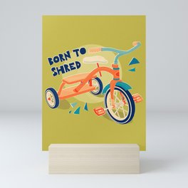 Born to Shred Vintage Tricycle Mini Art Print