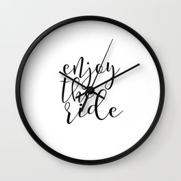 Apartment decor Travel Quote Inspirational Quote Print PRINTABLE Art Enjoy the Ride Wall Art Dorm Wall Clock