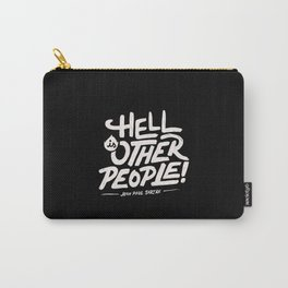 Hell is other people! Carry-All Pouch