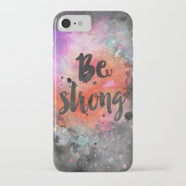 Be strong motivational watercolor quote iPhone Case