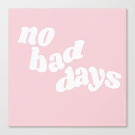 no bad days XI Canvas Print