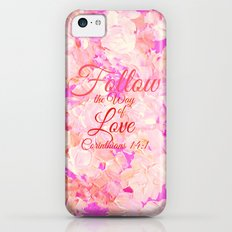FOLLOW THE WAY OF LOVE Pretty Pink Floral Christian Corinthians Bible Verse Typography Abstract Art iPhone 5c Slim Case