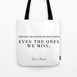 our lives are defined Tote Bag