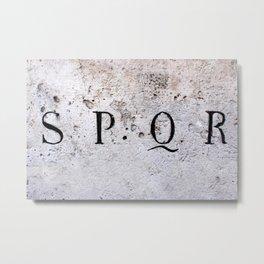 SPQR, Senatus Populus que Romanus Metal Print
