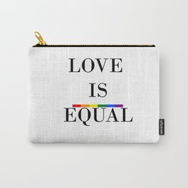 Love is equal Carry-All Pouch