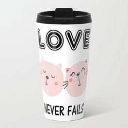 Love Never Fails Two Cats Travel Mug