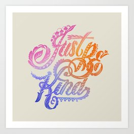 Just Be Kind Art Print