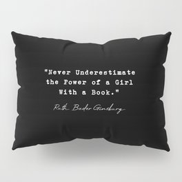 """""""Never Underestimate the Power of a Girl With a Book."""" Pillow Sham"""