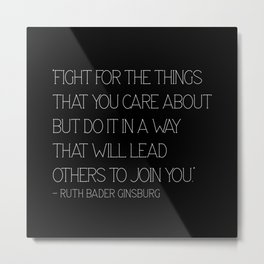 Fight for the things that you care about - RBG Metal Print