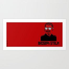 Broseph Stalin Art Print