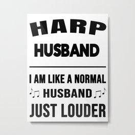 Harp Husband Like A Normal Husband Just Louder Metal Print