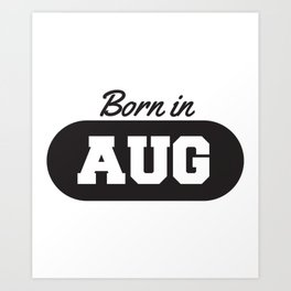 Born in August Art Print