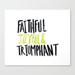 Faithful Joyful and Triumphant x Lime Canvas Print