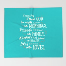 Thank God, inspirational quote for motivation, happy life, love, friends, family, dreams, home decor Throw Blanket