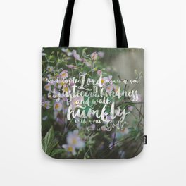 Micah 6:8 | Do Justice, Love Kindness, Walk Humbly Encouraging Scripture Art Tote Bag