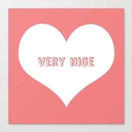 """Very Nice"" Canvas Print"