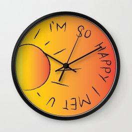 I'm so happy I met u Wall Clock