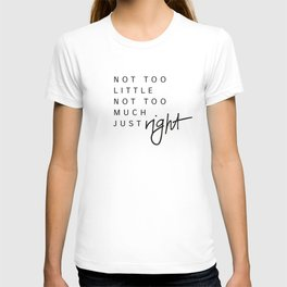 just right T-shirt