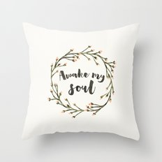 Awake my Soul (vertical) Throw Pillow