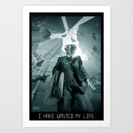 I Have Wasted My Life Art Print