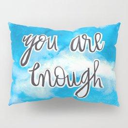 You Are Enough 2 Pillow Sham
