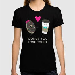 Donut You Love Coffee T-shirt