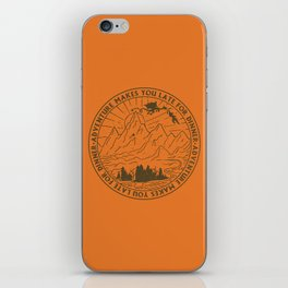adventure makes you late for dinner x typography iPhone Skin