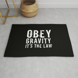 Obey Gravity It's The Law Rug