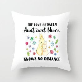 The love between  aunt and niece knows no distance  Cute Rabbits aunt and niece in Love matching Gift Throw Pillow