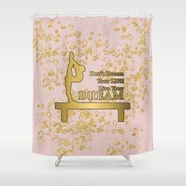 Live Your Dream Golden Gymnastics Graphic Design Shower Curtain