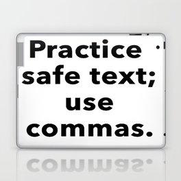 Practice Safe Text, Use Commas. Laptop & iPad Skin