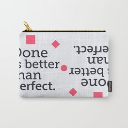 Done is better than perfect Carry-All Pouch