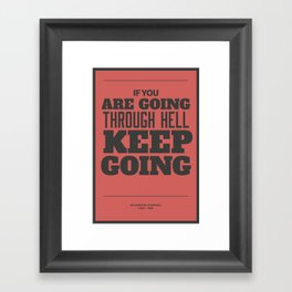 'If you are going through hell, keep going' Framed Art Print