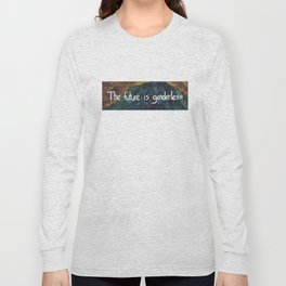 The Future is Genderless Long Sleeve T-shirt