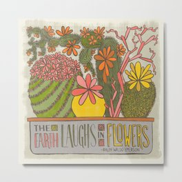 The Earth Laughs in Flowers (Grow Free Series) Metal Print