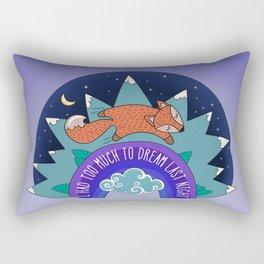 I Had Too Much To Dream Last Night Rectangular Pillow