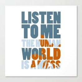 Is a mess Canvas Print