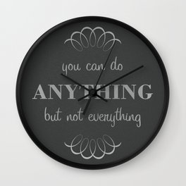 07. You can do anything, but not everything Wall Clock