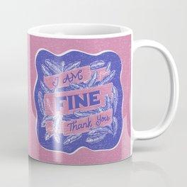 I Am Fine Thank You - Pink Coffee Mug